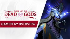 Curse of the Dead Gods: the full Gameplay Overview trailer paves the way out of Early Access!