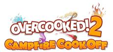 Overcooked 2 Campfire Cook Off Out Today