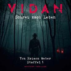 VIDAN - Schrei nach Leben: Mystery-Thriller zum Binge-Hearing