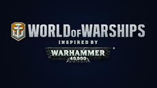 Warhammer 40,000 und World of Warships verbünden sich heute mit Launch der neuen Kollaboration