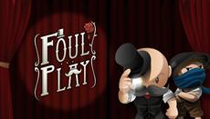 FOUL PLAY gibt auf PlayStation 4 und VITA eine begeisternde Zugabe