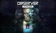 Next-Gen Cyberpunk Horror, Observer: System Redux a Successful Scare!