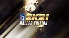 PGA TOUR 2K21 Baller Edition jetzt im Oktober erhältlich