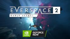 Successful Early Access Launch Primes Space Shooter EVERSPACE 2 for GeForce NOW Release