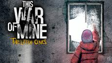 This War Of Mine: The Little Ones - ab heute für PS4 und Xbox One + Launch-Trailer